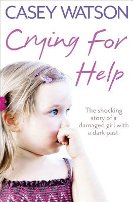 Crying for Help By Watson, Casey
